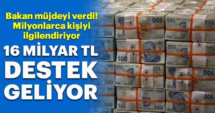 Bakan Müjdeyi Verdi! 16,1 Milyar Liralık Destek Geliyor…